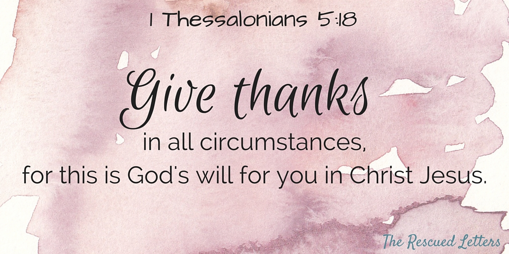Finding Joy and Gratitude in the Midst of a Miscarriage|1 Thessalonians 5:18|therescuedletters.com