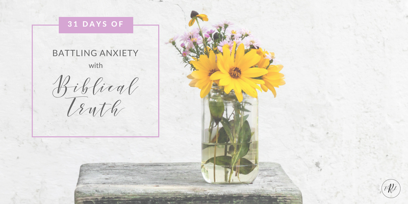Battling Anxiety with Biblical Truth