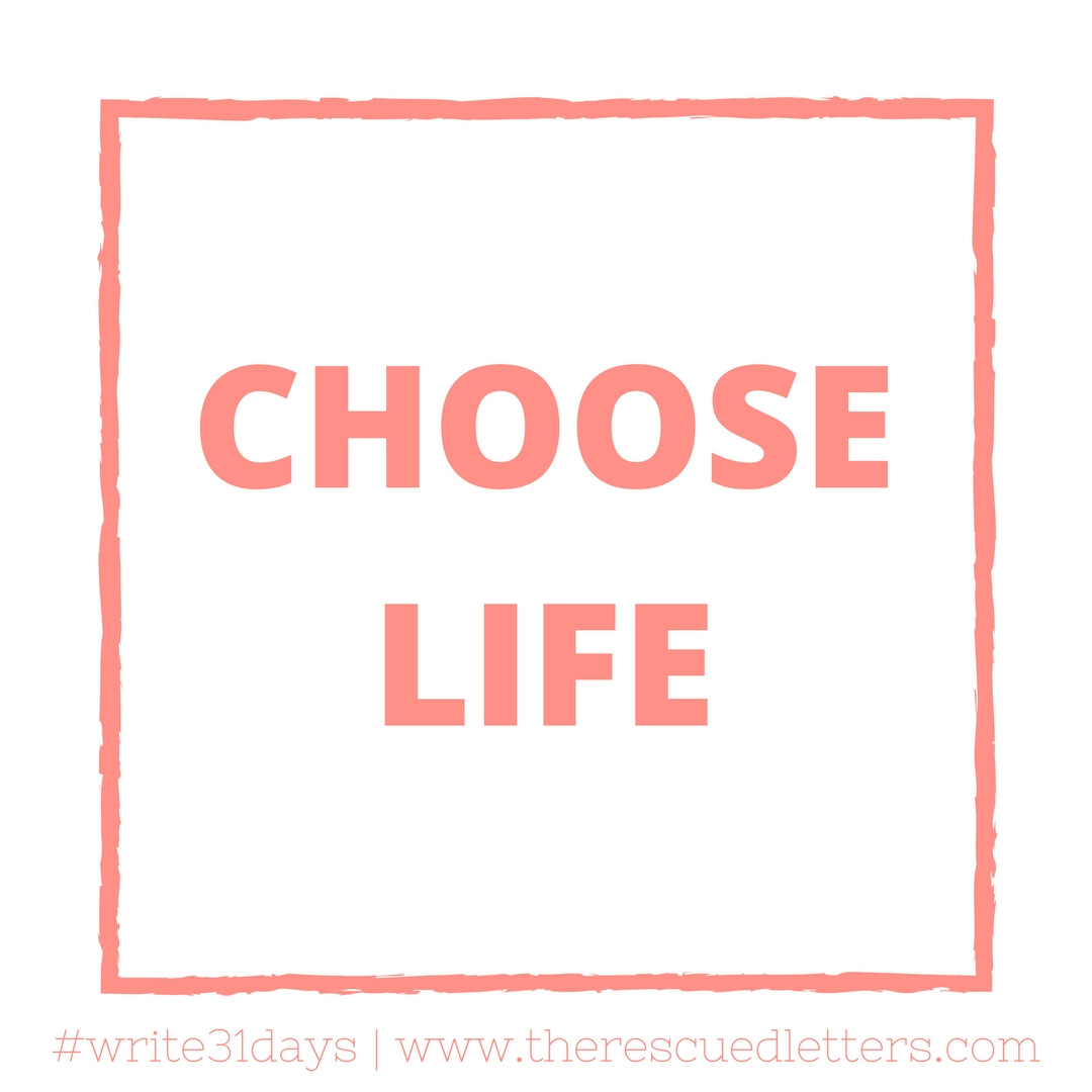 Choose Life | www.therescuedletters.com