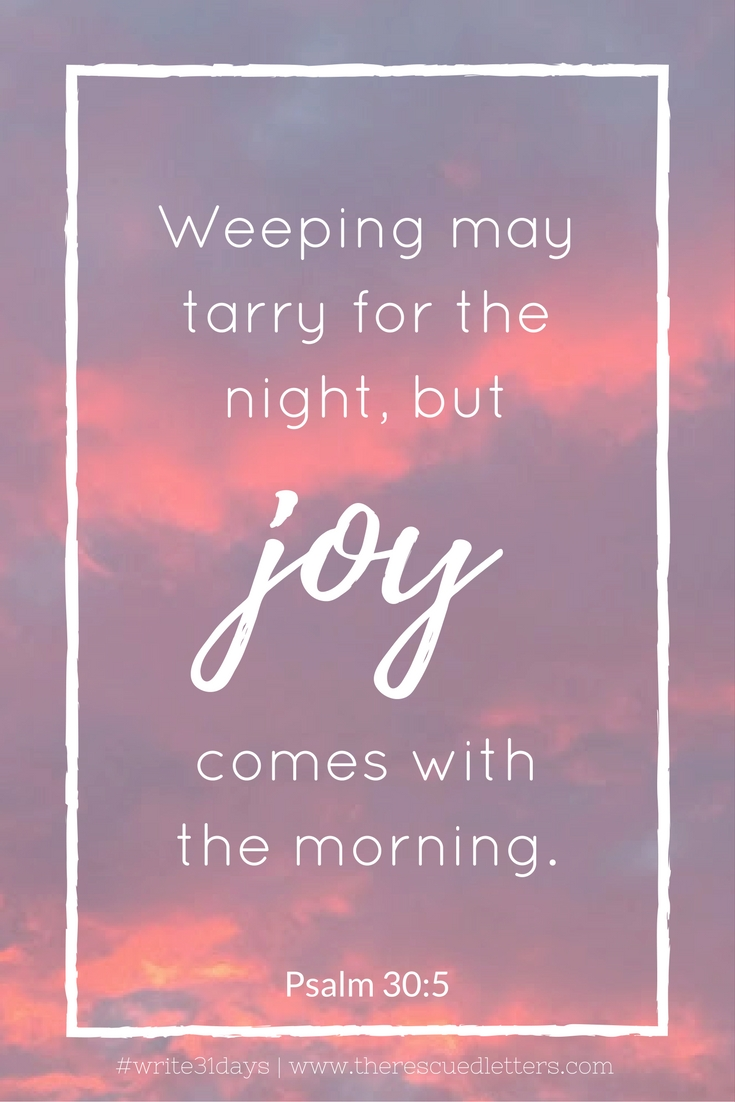 Psalm 30:5 - Pinterest | www.therescuedletters.com