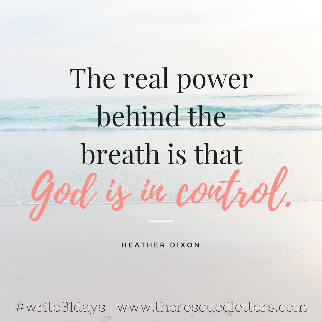 The Real Power Behind the Breath | www.therescuedletters.com