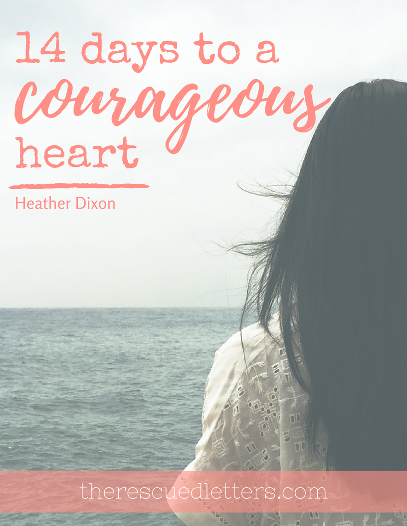 14 Days to a Courageous Heart | www.therescuedletters.com