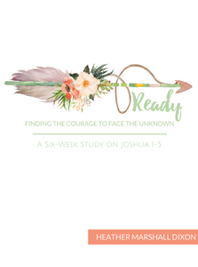 Ready: Finding the Courage to Face the Unknown | A Six-Week Bible Study on Joshua | www.therescuedletters.com
