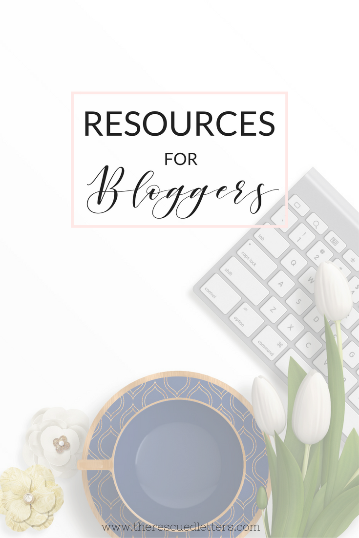 Resources for Bloggers | A list of my favorite tools, links, and resources for bloggers and anyone in the online business world| www.therescuedletters.com