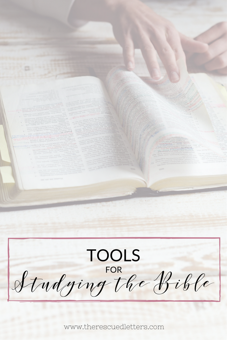 Tools for Studying the Bible | Tips, online resources, books, and more to help you get the most out of your study of God's Word - www.therescuedletters.com