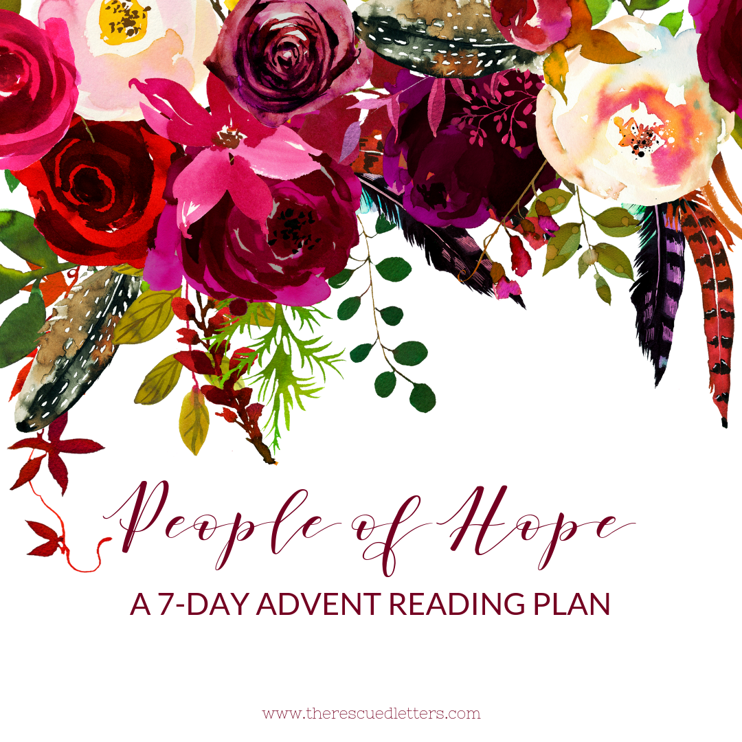 People of Hope | A 7-Day Advent Reading Plan | www.therescuedletters.com
